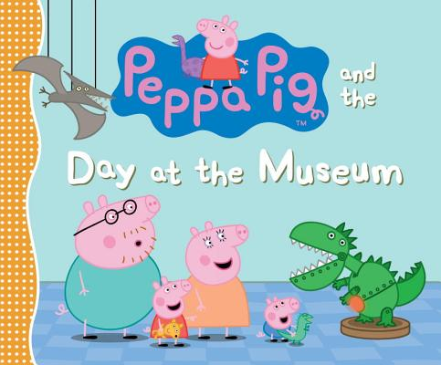 Peppa Pig and the Day at the Museum Cover Image