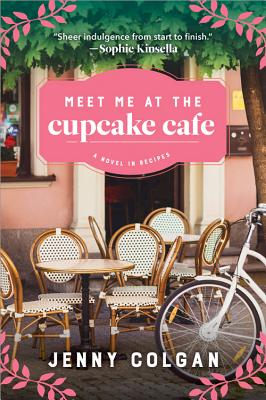 Meet Me at the Cupcake Cafe: A Novel in Recipes Cover Image