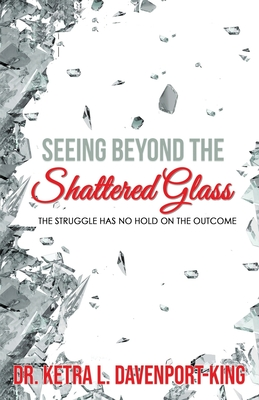 Seeing Beyond the Shattered Glass: The Struggle Has no Hold on the Outcome Cover Image
