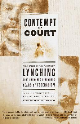 Contempt of Court: The Turn-of-the-Century Lynching That Launched a Hundred Years of Federalism Cover Image