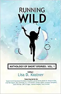Running Wild Anthology of Stories: Volume 1 Cover Image