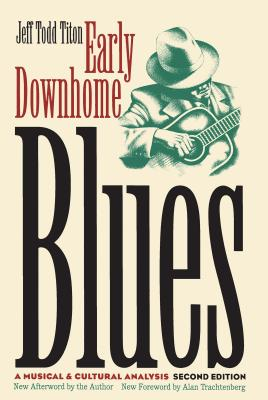 Early Downhome Blues: A Musical and Cultural Analysis (Cultural Studies of the United States) Cover Image