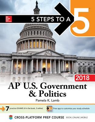 5 Steps to a 5: AP U.S. Government & Politics 2018, Edition Cover Image