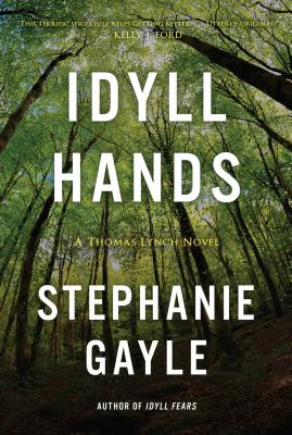 Idyll Hands: A Thomas Lynch Novel Cover Image