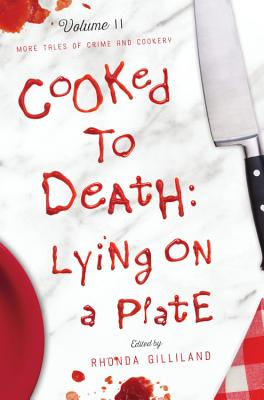 Cooked to Death: More Tales of Crime and Cookery, Volume II: Lying on a Plate Cover Image