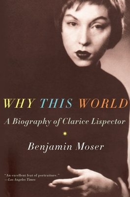 Why This World: A Biography of Clarice Lispector Cover Image