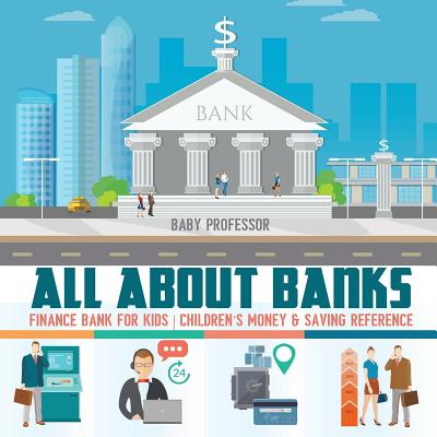 All about Banks - Finance Bank for Kids - Children's Money & Saving Reference Cover Image