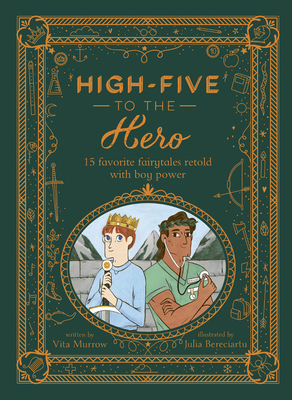 High-Five to the Hero: 15 favorite fairytales retold with boy power Cover Image