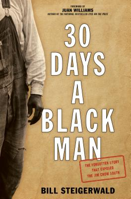 30 Days a Black Man: The Forgotten Story That Exposed the Jim Crow South Cover Image