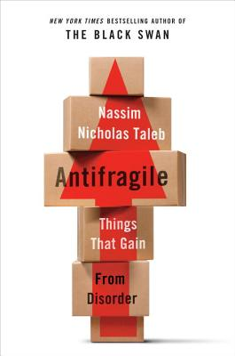 Antifragile: Things That Gain from Disorder (Incerto #3) Cover Image