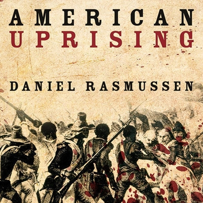 American Uprising: The Untold Story of America's Largest Slave Revolt Cover Image