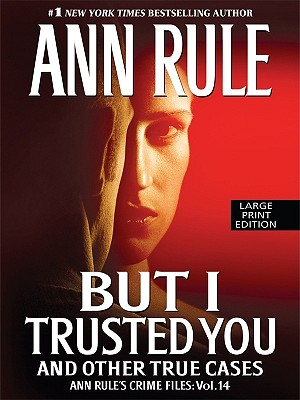 But I Trusted You: And Other True Cases Cover Image