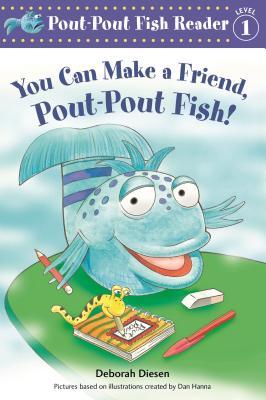 You Can Make a Friend, Pout-Pout Fish! (A Pout-Pout Fish Reader #2) Cover Image
