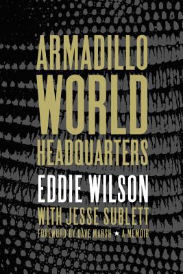 Armadillo World Headquarters: A Memoir Cover Image