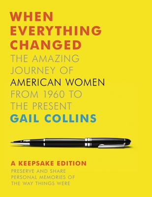 When Everything Changed: A Keepsake Journal: The Amazing Journey of American Women from 1960 to the Present Cover Image