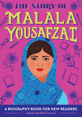 The Story of Malala Yousafzai: A Biography Book for New Readers Cover Image