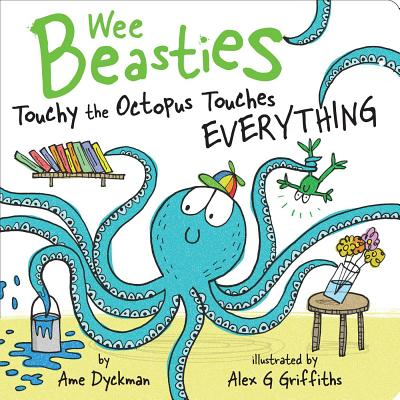 Cover for Touchy the Octopus Touches Everything (Wee Beasties)