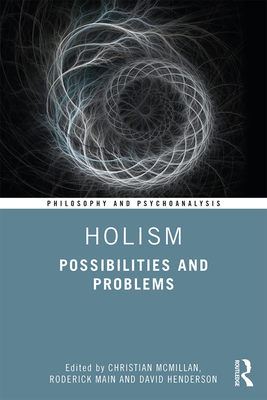 Holism: Possibilities and Problems (Philosophy and Psychoanalysis) Cover Image