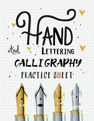 Hand Lettering and Calligraphy Practice Sheet: Over 100 Pages With Three Types Of Practice: Hand Lettering Practice Sheet Cover Image