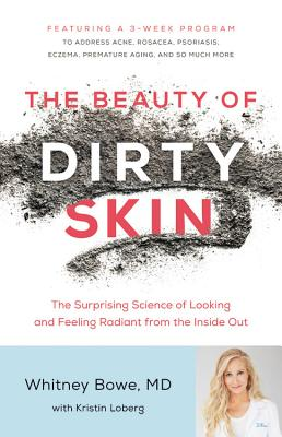 The Beauty of Dirty Skin: The Surprising Science of Looking and Feeling Radiant from the Inside Out Cover Image