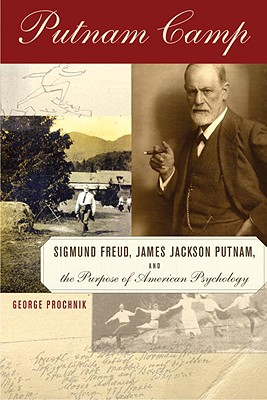 Putnam Camp: Sigmund Freud, James Jackson Putnam and the Purpose of American Psychology Cover Image