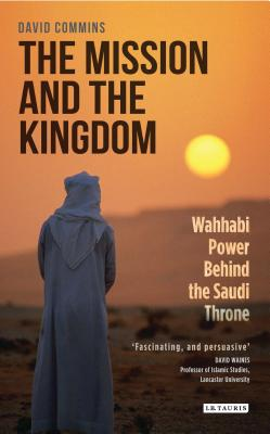 The Mission and the Kingdom: Wahhabi Power Behind the Saudi Throne Cover Image