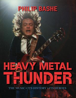 Heavy Metal Thunder: The Music, Its History, Its Heroes Cover Image