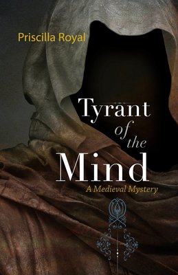 Tyrant of the Mind: A Medieval Mystery (Medieval Mysteries #2) Cover Image