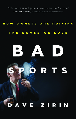 Bad Sports: How Owners Are Ruining the Games We Love Cover Image
