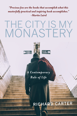 The City is My Monastery: A Contemporary Rule of Life Cover Image