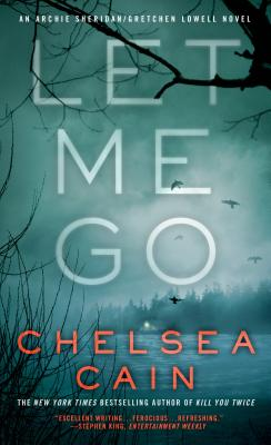 Let Me Go: An Archie Sheridan / Gretchen Lowell Novel (Archie Sheridan & Gretchen Lowell #6) Cover Image