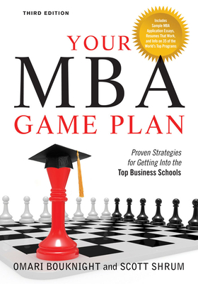 Your MBA Game Plan, Third Edition: Proven Strategies for Getting Into the Top Business Schools Cover Image