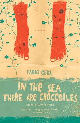 In the Sea There Are Crocodiles: Based on the True Story of Enaiatollah Akbari Cover Image