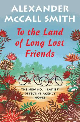 To the Land of Long Lost Friends: No. 1 Ladies' Detective Agency (20) (No. 1 Ladies' Detective Agency Series #20) Cover Image