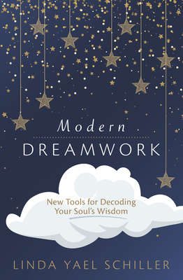 Modern Dreamwork: New Tools for Decoding Your Soul's Wisdom Cover Image