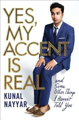Yes, My Accent Is Real: And Some Other Things I Haven't Told You Cover Image