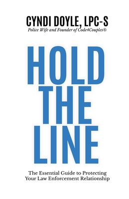 Hold the Line: The Essential Guide to Protecting Your Law Enforcement Relationship Cover Image