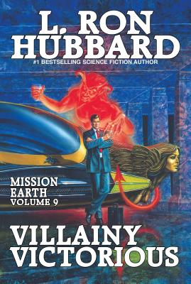 Villainy Victorious: Mission Earth Volume 9 Cover Image