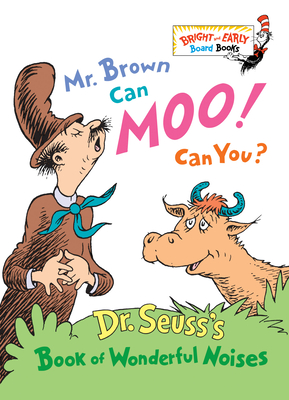 Mr. Brown Can Moo! Can You?: Dr. Seuss's Book of Wonderful Noises Cover Image