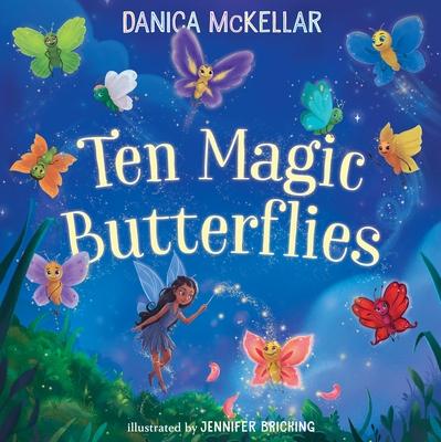 Ten Magic Butterflies by Danica McKellar
