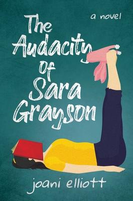 The Audacity of Sara Grayson: A Novel Cover Image