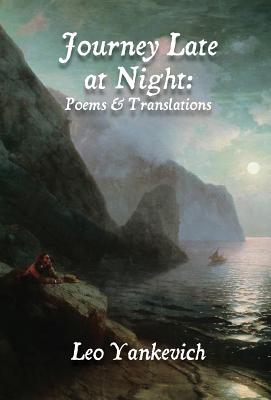 Journey Late at Night: Poems and Translations Cover Image
