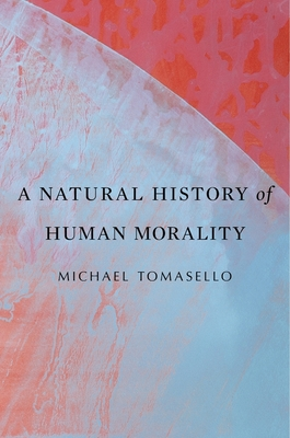 A Natural History of Human Morality Cover Image