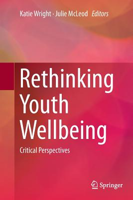 Rethinking Youth Wellbeing: Critical Perspectives Cover Image