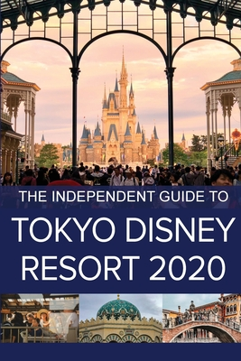The Independent Guide to Tokyo Disney Resort 2020 Cover Image