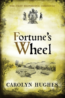 Fortune's Wheel: The First Meonbridge Chronicle (Meonbridge Chronicles #1) Cover Image