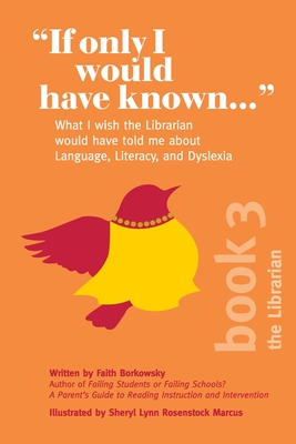If Only I Would Have Known...: What I wish the Librarian would have told me about Language, Literacy, and Dyslexia Cover Image