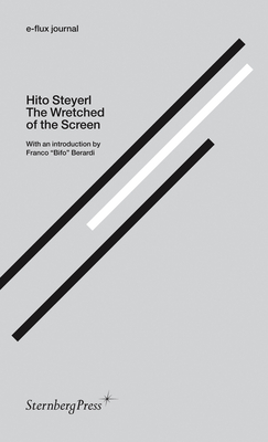 The Wretched of the Screen (Sternberg Press / e-flux journal) Cover Image