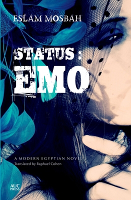 Status: Emo: An Egyptian Novel (Modern Arabic Literature) Cover Image
