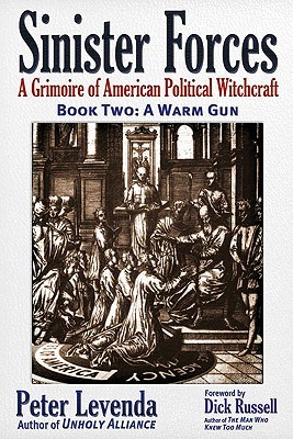 Sinister Forces—A Warm Gun: A Grimoire of American Political Witchcraft Cover Image